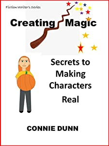 Creating Magic: Secrets to Making Characters Real