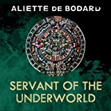 Servant of the Underworld by Aliette de Bodard front cover