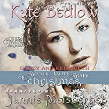Darcy and Elizabeth: A Beau Bon-Bon Christmas: A Pride and Prejudice Winter's Tale Audiobook by Kate Bedlow Narrated by Jannie Meisberger