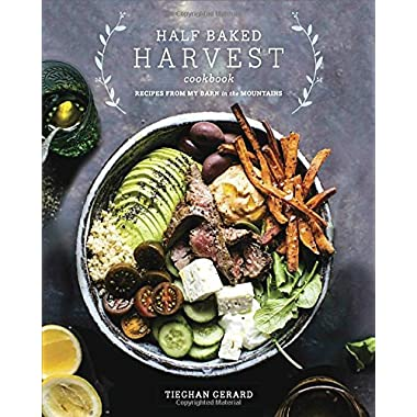 Half Baked Harvest Cookbook: Recipes from My Barn in the Mountains