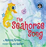 The Seahorse Song by Melissa Green (2009-11-16)