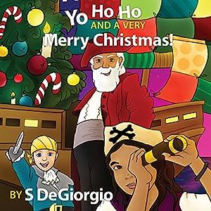 Yo Ho Ho and a Very Merry Christmas! Audiobook