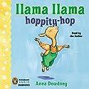 Llama Llama Hoppity-Hop! Audiobook by Anna Dewdney Narrated by Anna Dewdney