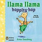 Llama Llama Hoppity-Hop!   Anna Dewdney