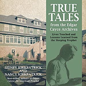True Tales from the Edgar Cayce Archives Audiobook