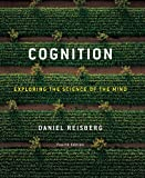 Cognition: Exploring the Science of the Mind (Fourth Edition)