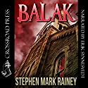 Balak: A Cthulhu Mythos Tale Audiobook by Stephen Mark Rainey Narrated by Erik Synnesvedt