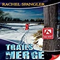 Trails Merge Audiobook by Rachel Spangler Narrated by Lori Prince