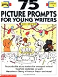 75 Picture Prompts for Young Writers, Rick Brown, 0590494082