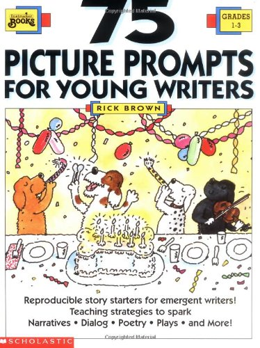 75 Picture Prompts for Young Writers (Grades 1-3)
