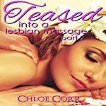 Teased into a Lesbian Massage Part 2 | Chloe Corr