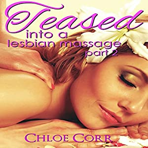Teased into a Lesbian Massage Part 2 Audiobook