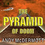 The Pyramid of Doom: A Novel   Andy McDermott