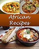 African: African Recipes - The Very Best African Cookbook (African recipes, African cookbook, African cook book, African recipe, African recipe book)