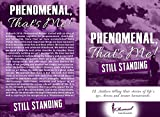 Phenomenal, That's Me!: 12 Authors telling their stories of life's ups, downs and insane turnarounds.
