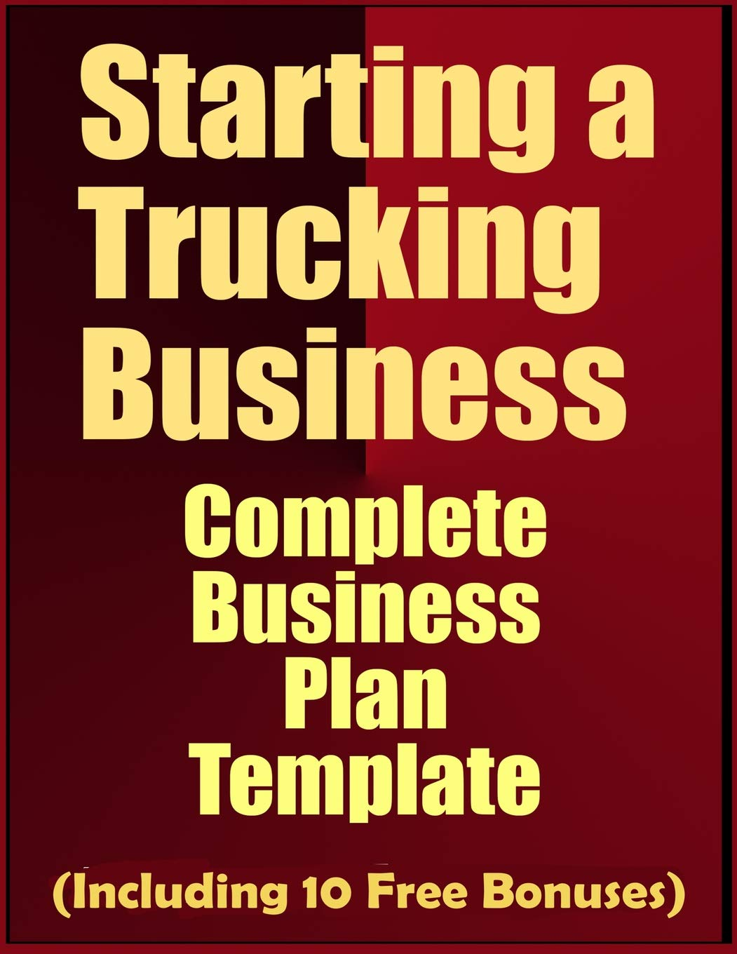 Starting A Trucking Business Complete Business Plan