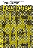 Das Bose: Eine Herausforderung Fur Philosophie Und Theologie (German Edition), Paul Ricoeur, 3290174018