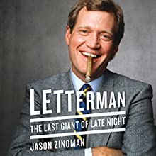 Letterman: The Last Giant of Late Night Audiobook by Jason Zinoman Narrated by Michael Goldstrom