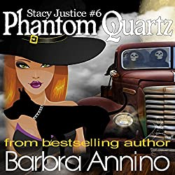 Phantom Quartz: A Stacy Justice Witch Mystery, Book 6