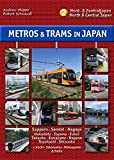 Metros & Trams in Japan 2: Nord & Zentraljapan: North & Central Japan