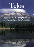 Messages for the Enlightenment of a Humanity in Transformation: Telos Vol. 2 (English Edition)