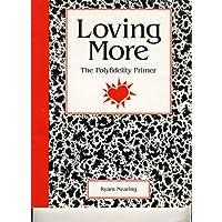 Loving More: The Polyfidelity Primer