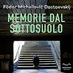 Memorie dal sottosuolo | Fëdor Dostoevskij