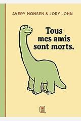 Tous mes amis sont morts (Des bulles et des images) (French Edition) Mass Market Paperback