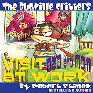 The Bugville Critters Visit Dad and Mom at Work Audiobook