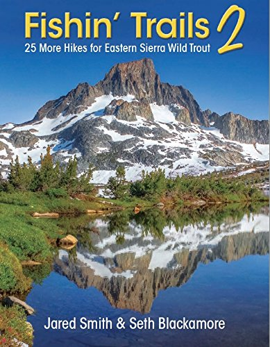 Fishin' Trails 2 - 25 More Hikes for Eastern Sierra Wild Trout ()