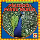 Peacocks/ Pavos Reales (Animals I See at the Zoo/ Animales Que Veo En El Zoologico) (Spanish and English Edition)