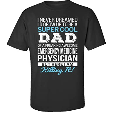 Amazon com: Super Cool Dad Of Emergency Medicine Physician