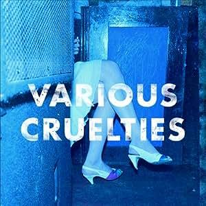 Various Cruelties Various Cruelties Amazon Com Music