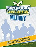 img - for Choose Your Own Career Adventure in the Military (Bright Futures Press: Choose Your Own Career Adventure) by Don Rauf (2016-08-06) book / textbook / text book