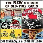 The New Stories of Old-Time Radio: Volume One | Joe Bevilacqua