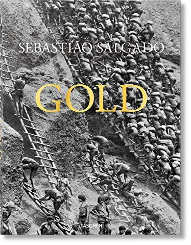 Sebastião Salgado. Gold (español, italiano, portugués) (Fotografia) por Sebastião Salgado,Alan Riding,Lélia Wanick Salgado