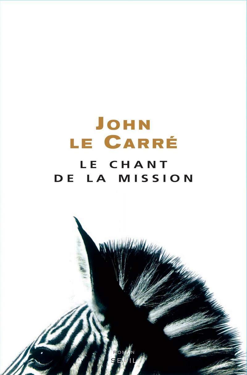Le Chant de la Mission: Amazon.fr: John le Carré: Livres