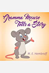 Gramma Mouse Tells a Story Paperback