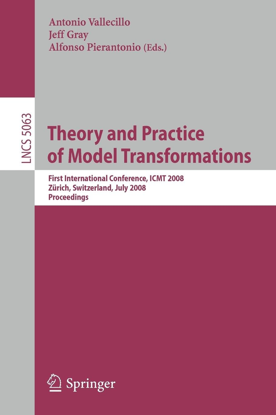 Theory and Practice of Model Transformations: First ...