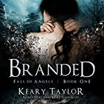 Branded: Fall of Angels | Keary Taylor
