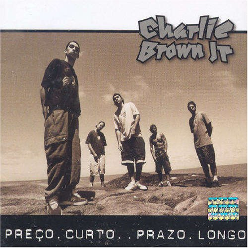 Charlie Brown Jr. - Prego Curto, Prazo Longo - Zortam Music