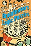 img - for The World's Biggest Book of Brainteasers & Logic Puzzles book / textbook / text book