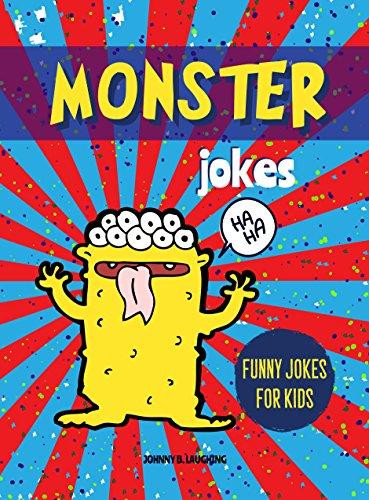 Monster Jokes: Funny Riddles and Jokes for Kids (Halloween Series Book -