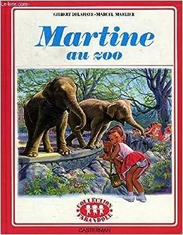 Martine Au Zoo Delahaye Gilbert Marlier Marcel Amazon