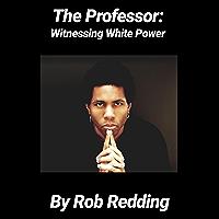 The Professor: Witnessing White Power book cover