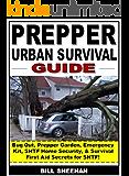 Prepper Urban Survival Guide: Bug Out, Prepper Garden, Emergency Kit, SHTF Home Security, & Survival First Aid Secrets for SHTF!