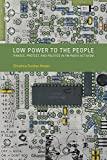 "Christina Dunbar-Hester, ""Low Power to the People: Pirates, Protest, and Politics in FM Radio Activism"" (MIT Press, 2014)"