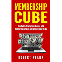 Membership Cube: How to Create a Passive Income in Just a Few Simple Clicks (English Edition)