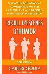 Recull d'escenes per a teatre de comèdia: Tens ganes de riure una estona? (Catalan Edition) Kindle Edition