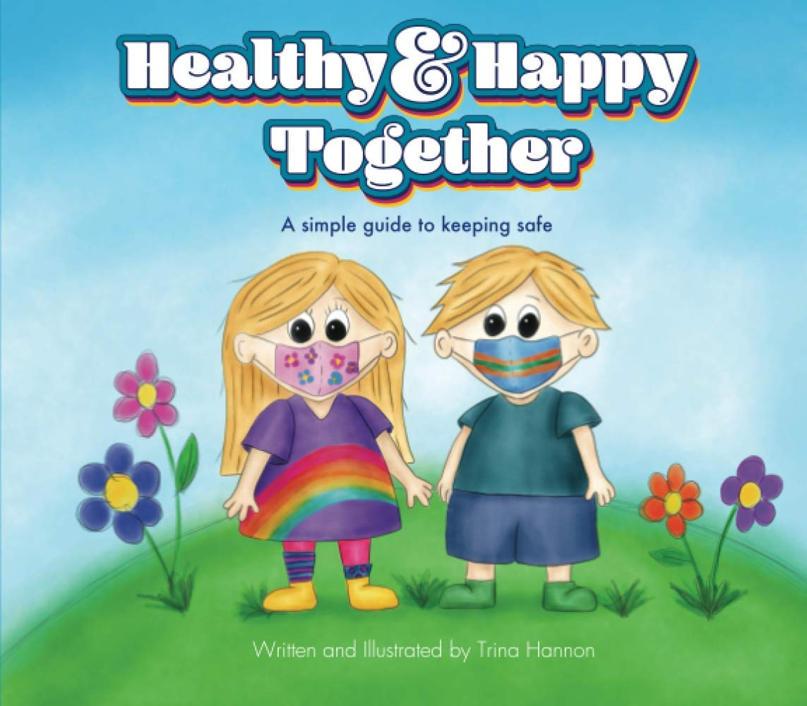 Healthy & Happy Together: A Simple Guide To Keeping Safe